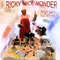 "Ricky Nicewonder ""Audio Nutrition"""