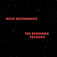 Ricky Nicewonder / The Beginning Sessions